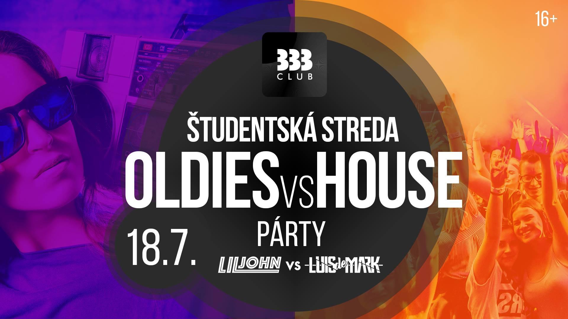 Oldies VS House Párty 16+ /// Str 18.7.