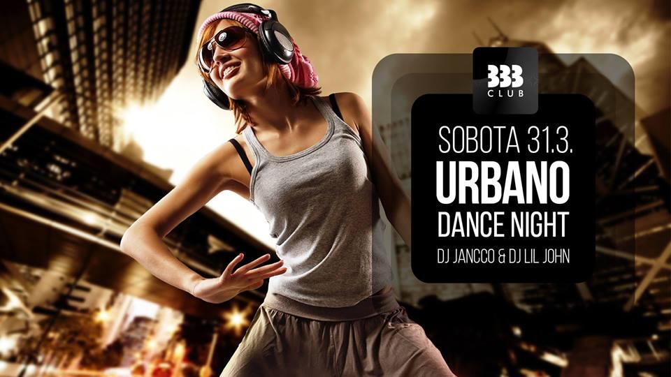 Urbano DANCE Night 31.3.