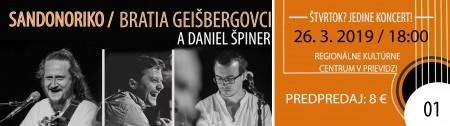 ... Jedine koncert! SANDONORIKO - Bratia Geišbergovci a Daniel Špiner 0