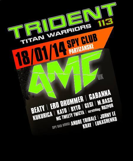 [[[TRIDENT113 with Dj A.M.C. @ Spy club