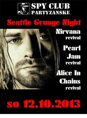 NIRVANA + PEARL JAM + ALICE in CHAINCE - SPY club