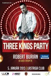 Three Kings party ROBERT BURIAN
