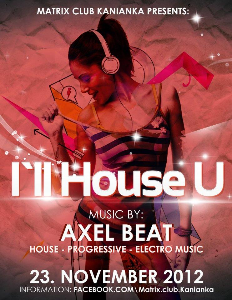 I`ll House U / Axel Beat