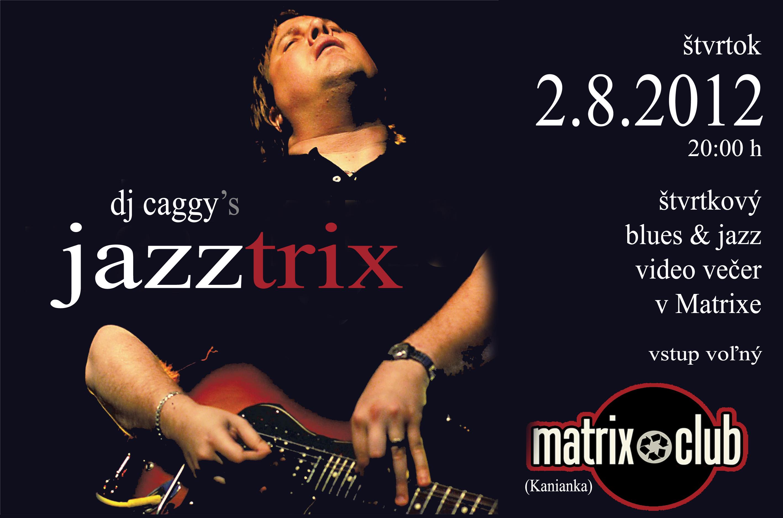 JAZZTRIX - jazz & blues vo štvrtok v Matrixe