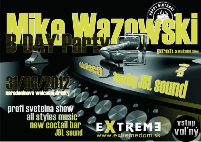 B-DAY PARTY DJ Mika Wazowskeho