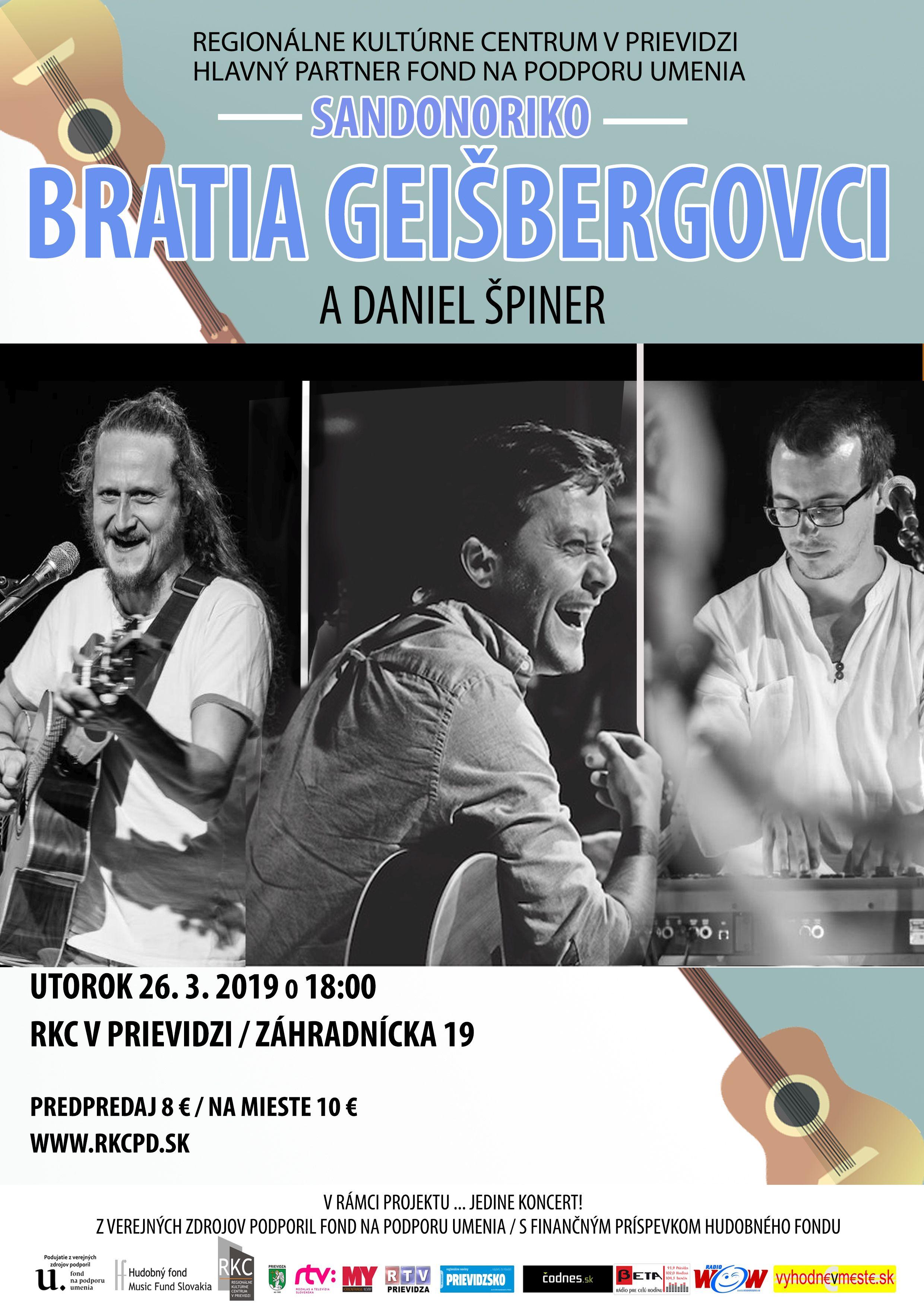 ... Jedine koncert! SANDONORIKO - Bratia Geišbergovci a Daniel Špiner