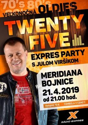 Veľkonočná TWENTY FIVE EXPRES PARTY