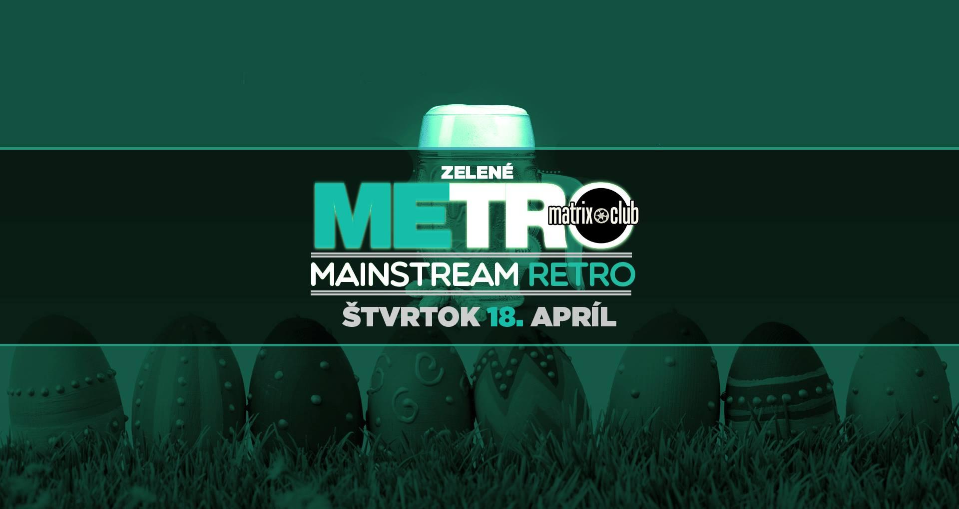 Zelenoštvrtkové METRO v Matrixe (DJ Caggy)