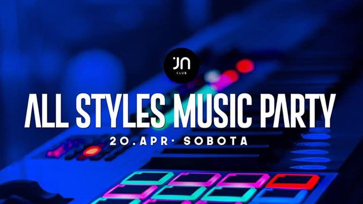 All styles music party 20.4.