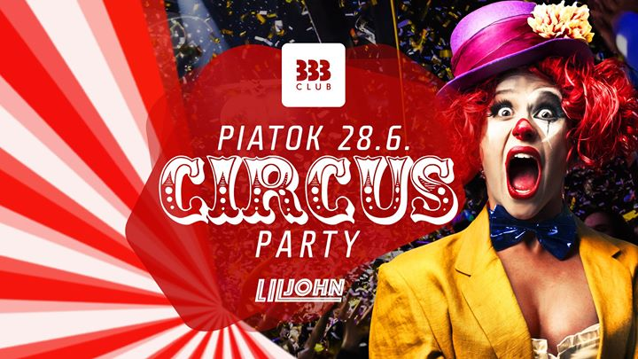 ✰ Circus Party ✰ 28.6.