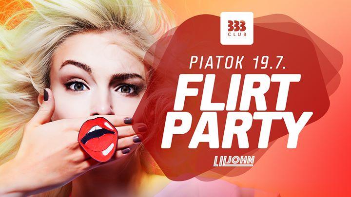 ♡ FLIRT Párty ♡ 19.7.