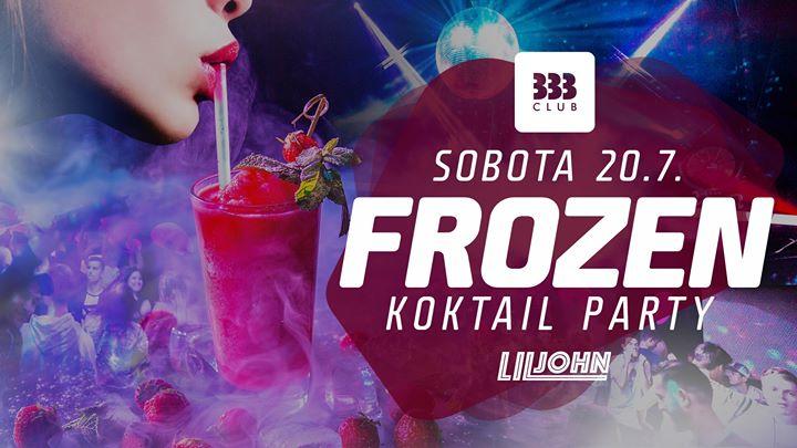 ❆ Frozen Koktail Párty ❆ 20.7.