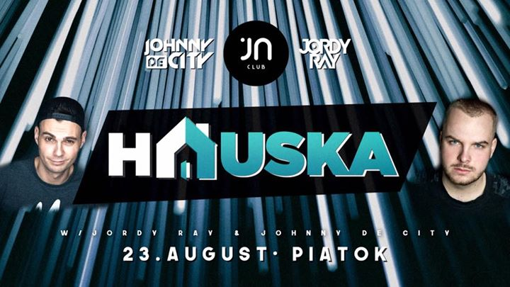 HAUSKA #16 Jordy Ray & Johnny De City @Jantar club