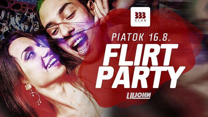 ♡ FLIRT Párty ♡ 16.8.