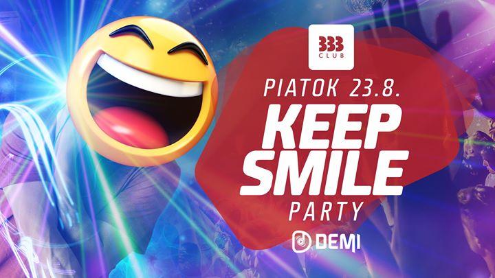 ☻ KEEP SMILE Párty ☻ 23.8.