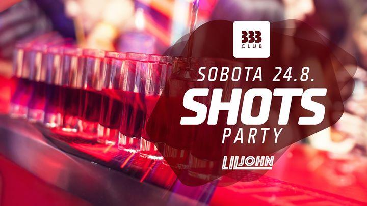 ✪ SHOTS Party ✪ 24.8.