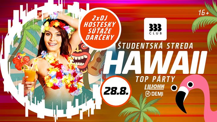 ☼ Hawaii TOP Párty 16+ /// Str 28.8. ☼
