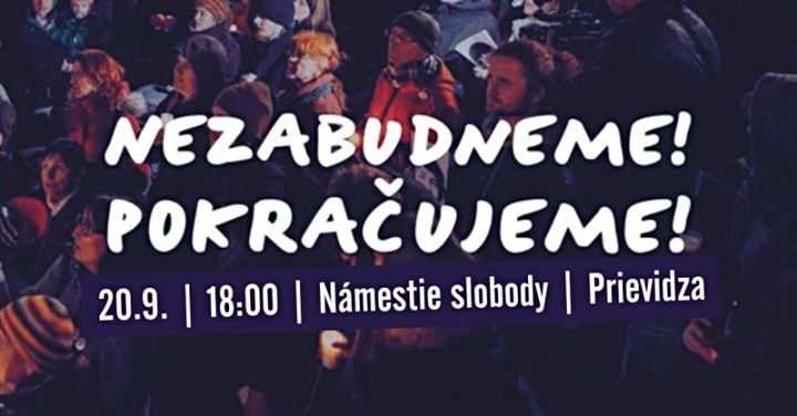 Za slušné Slovensko (Prievidza): Nezabudneme. Pokračujeme.