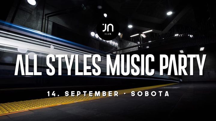 All Styles Music party / Jantar club / 14.9.