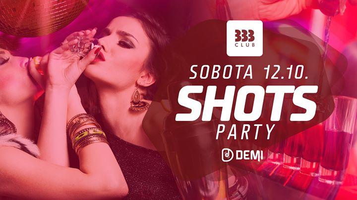 ✪ SHOTS Party ✪ 12.10.