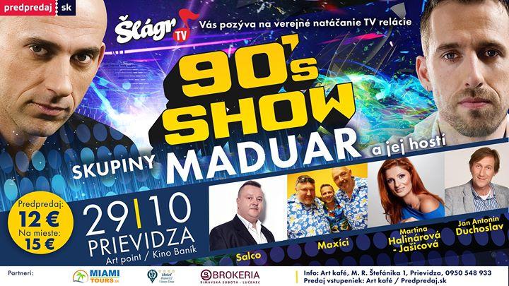 90's Show skupiny Maduar a jej hostí