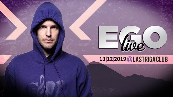 EGO live show - 13.12. @Lastriga Club