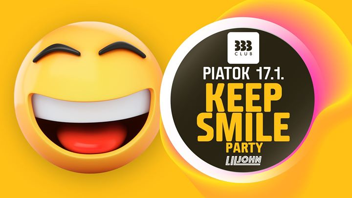 ☻ KEEP SMILE Party ☻ 17.1.