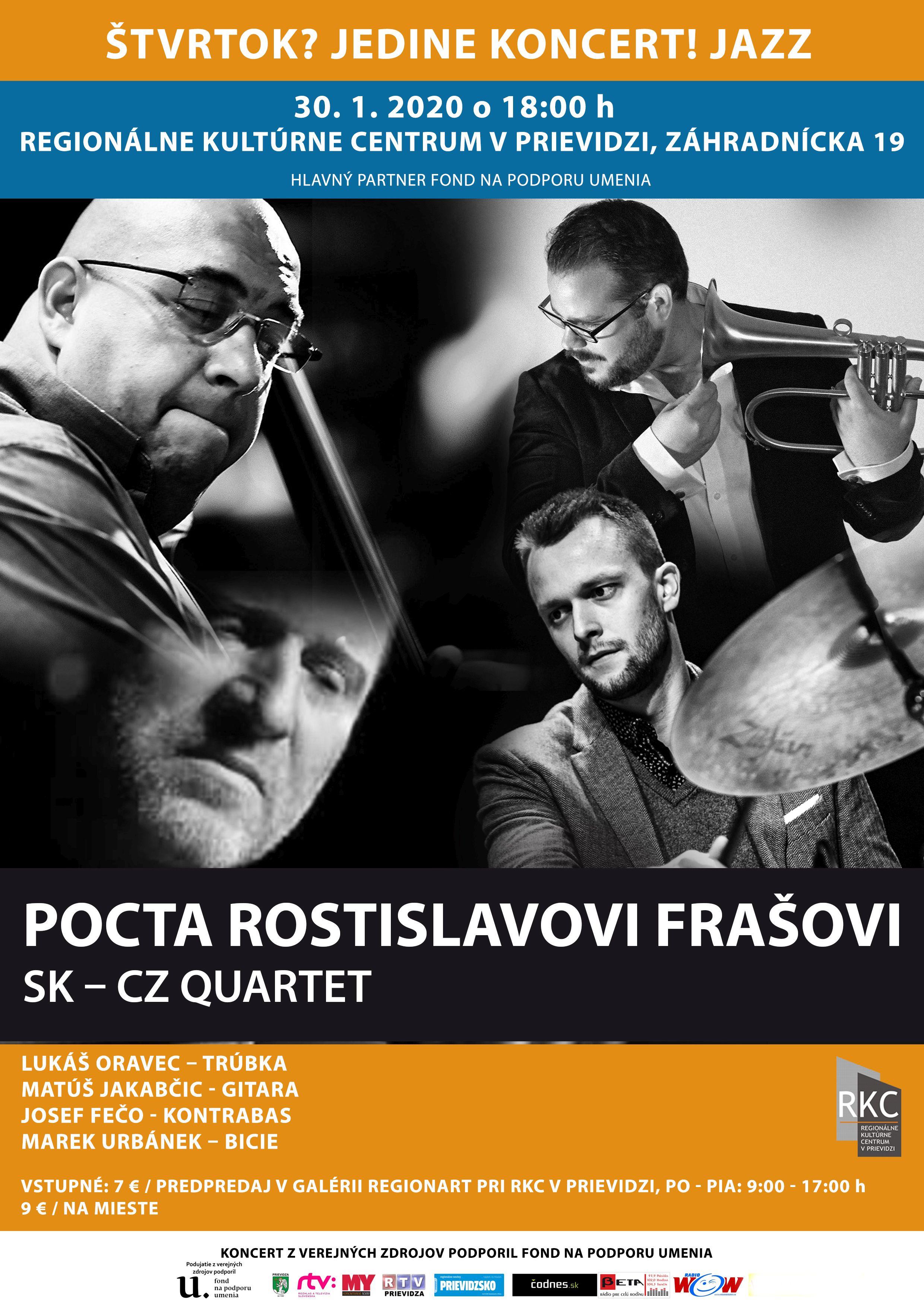 Štvrtok? Jedine koncert! JAZZ / Pocta Rostislavovi Frašovi - SK - CZ Quartet
