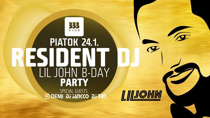 ✩ Resident DJ Party // LilJohn B-day ✩ 24.1.