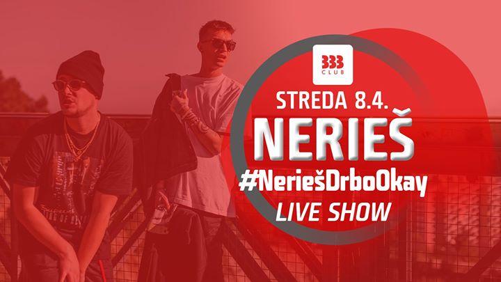 Zrušené - ♛ Nerieš LIVE /// #NeriešDrboOkay TOUR ♛ Str 8.4.