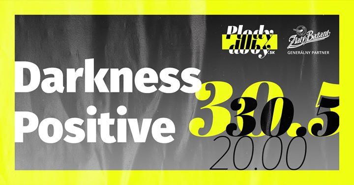Darkness Positive / live stream Plody doby