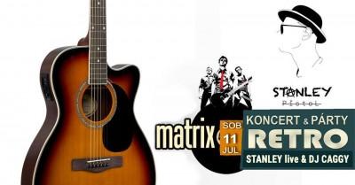 Stanley Pistol live + Rock & Retro (DJ Caggy)@Matrix