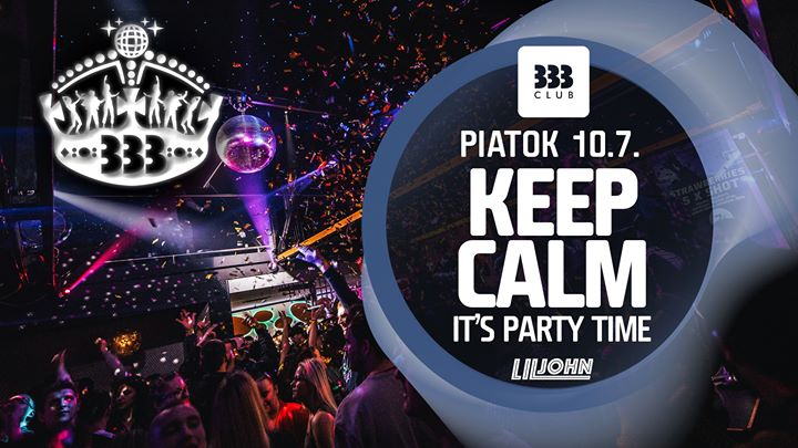 ♚ KEEP CALM it's Party Time ♚ 10.7.