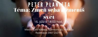 Peter Planieta -Zmeň seba a zmeníš svet