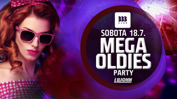 ☆ MEGA Oldies Party ☆ 18.7.