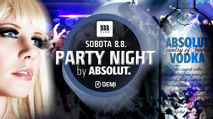 ✪ PARTY NIGHT by Absolut ✪ 8.8.