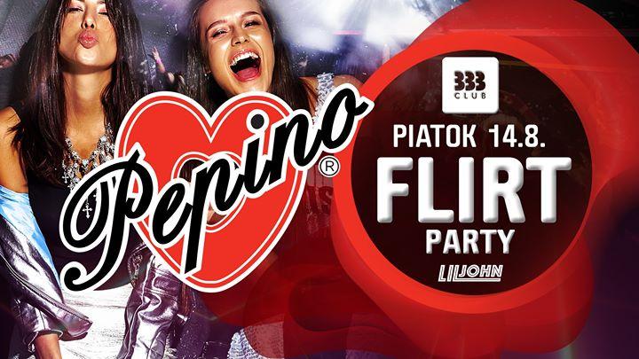 ♡ Pepino FLIRT Party ♡ 14.8.