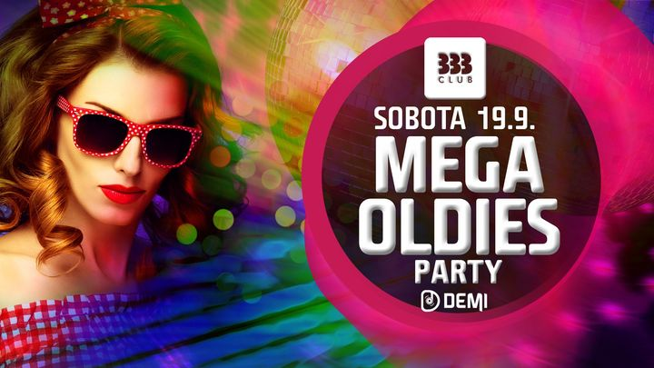 Zrušené - ☆ MEGA Oldies Party ☆ 19.9.