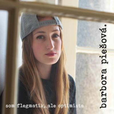 Video: SuperStar Barbora Piešová vydala album Som flegmatik, ale optimista. Celý je po slovensky.