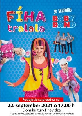 Fíha Tralala so skupinou Baby Band - Preložené na 22. 9. 2021!
