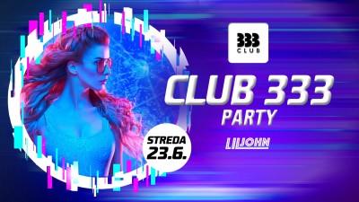 ★ CLUB 333 Party /// Str 23.6. ★