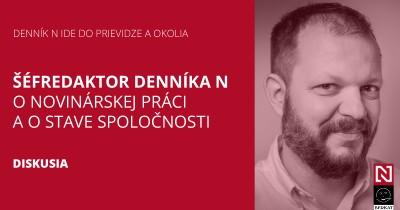 Šéfredaktor Denníka N o novinárskej práci a o stave spoločnosti (Diskusia)