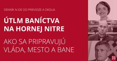 Útlm baníctva na hornej Nitre - ako sa pripravujú vláda, mesto a bane (Diskusia Denníka N)