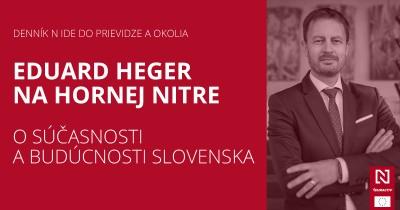 Eduard Heger na hornej Nitre o súčasnosti a budúcnosti Slovenska