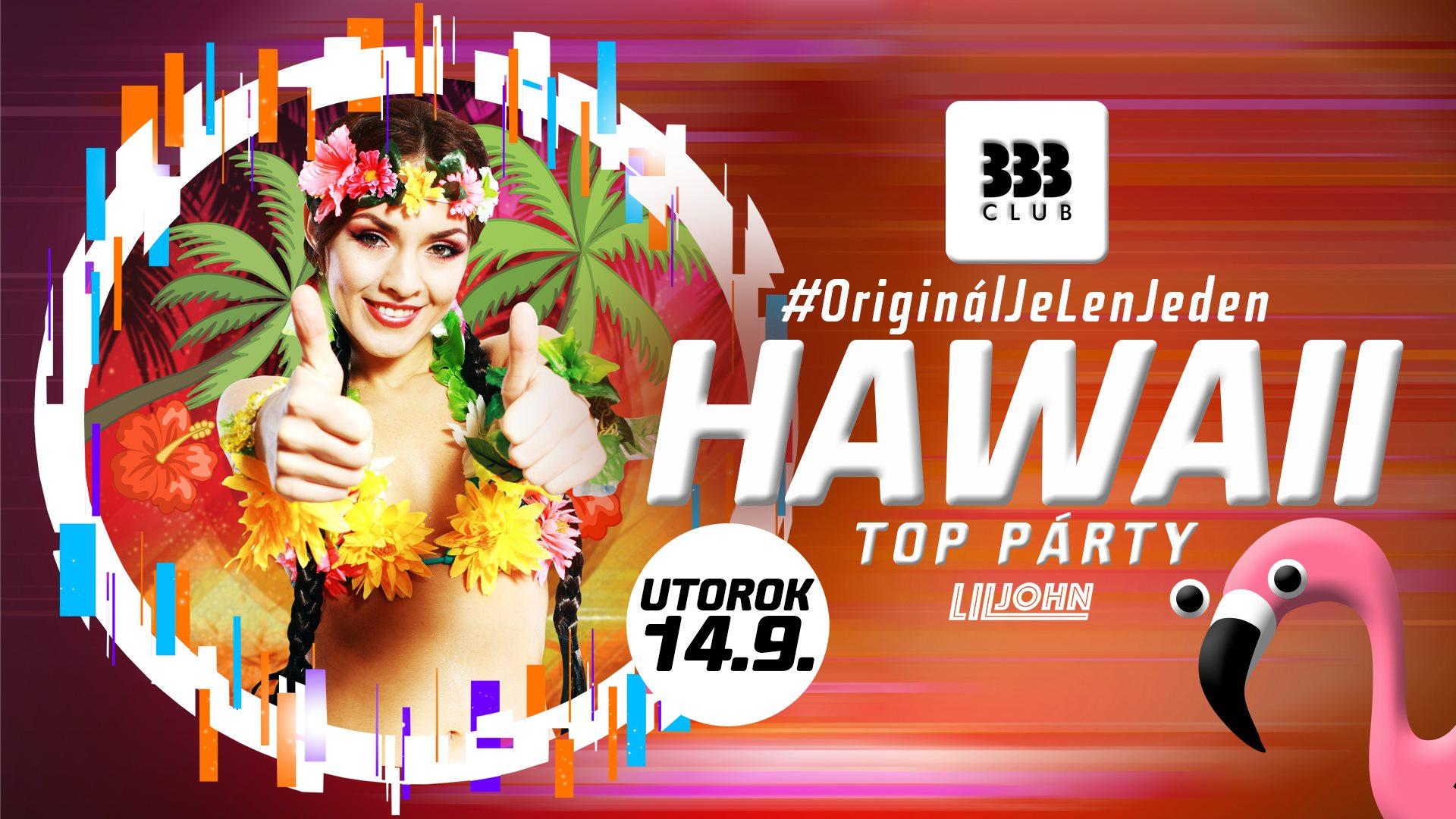 ☼ HAWAII TOP Party /// Ut 14.9. ☼