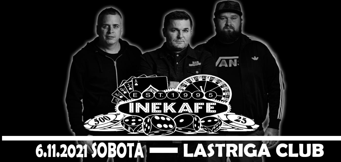 INE KAFE 6.11. Sobota Lastriga club