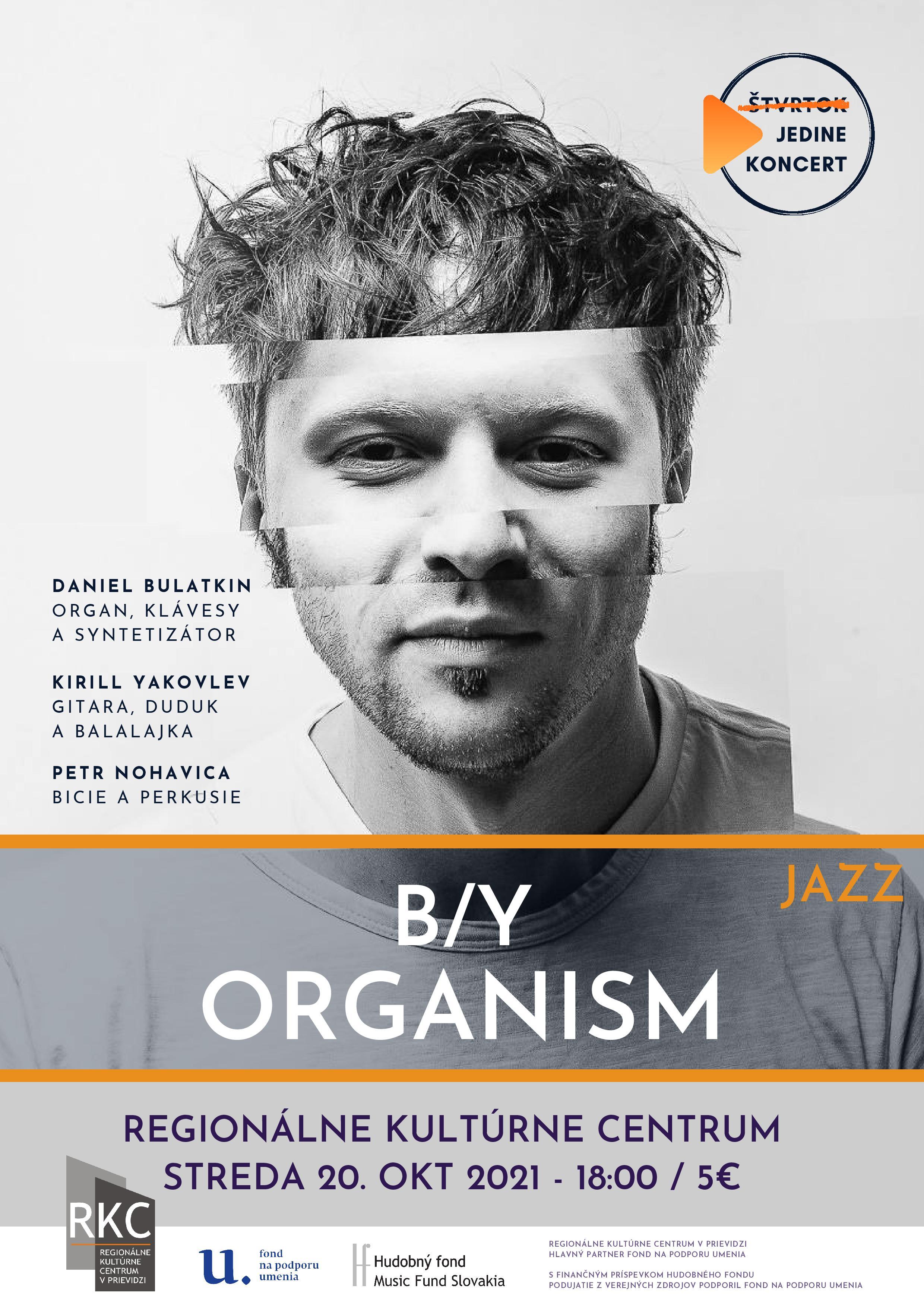 Jedine koncert! B/Y Organism